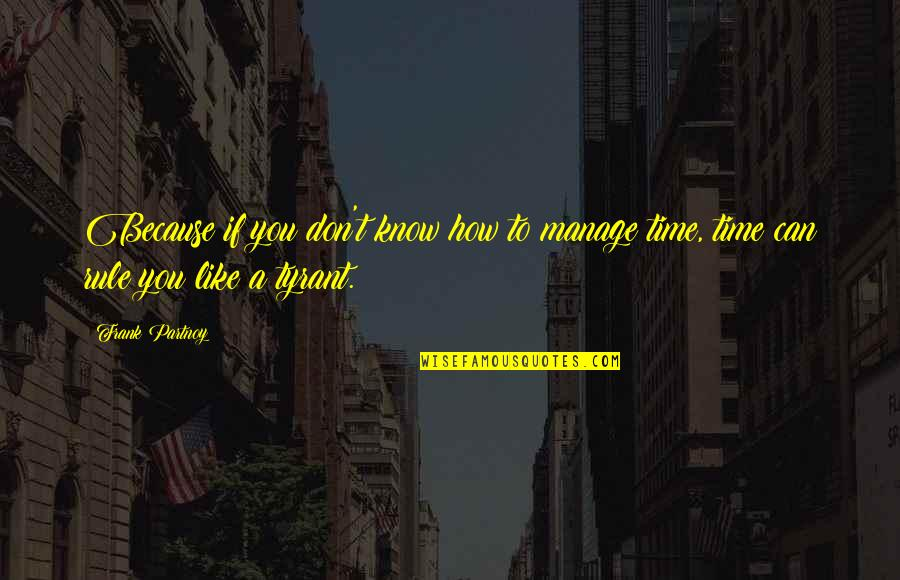 Like If You Quotes By Frank Partnoy: Because if you don't know how to manage