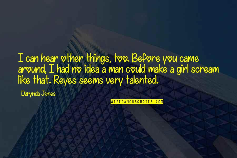 Like No Other Quotes By Darynda Jones: I can hear other things, too. Before you