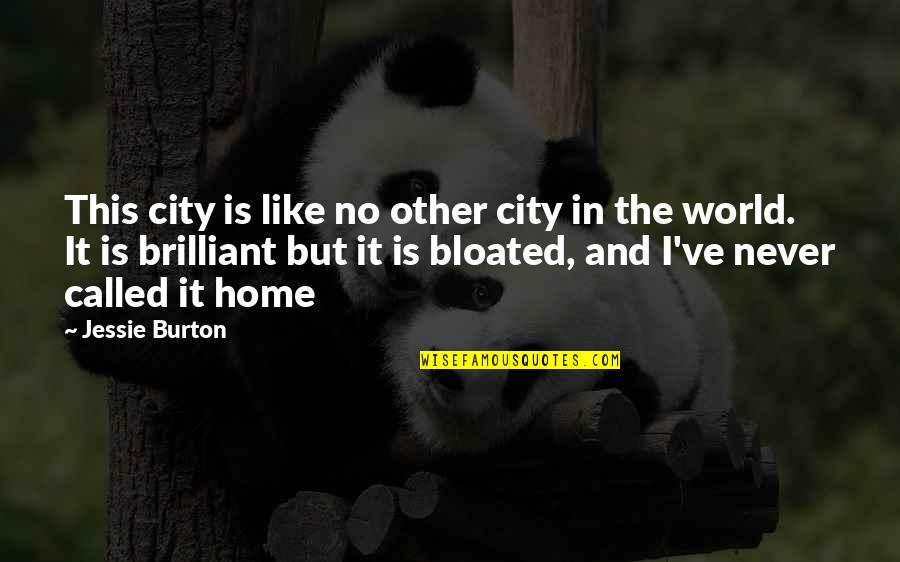 Like No Other Quotes By Jessie Burton: This city is like no other city in