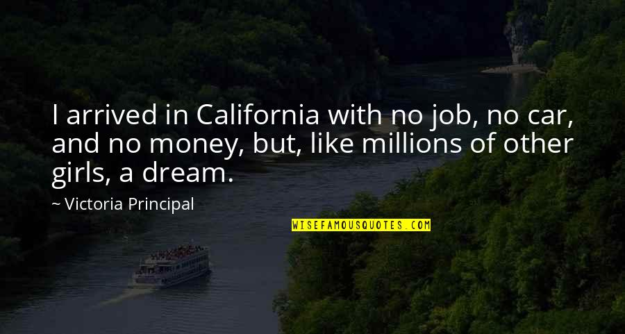 Like No Other Quotes By Victoria Principal: I arrived in California with no job, no