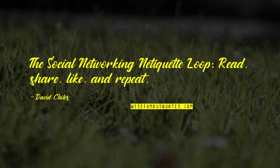 Like On Facebook Quotes By David Chiles: The Social Networking Netiquette Loop: Read, share, like,