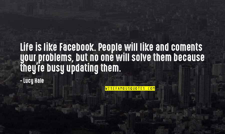 Like On Facebook Quotes By Lucy Hale: Life is like Facebook. People will like and