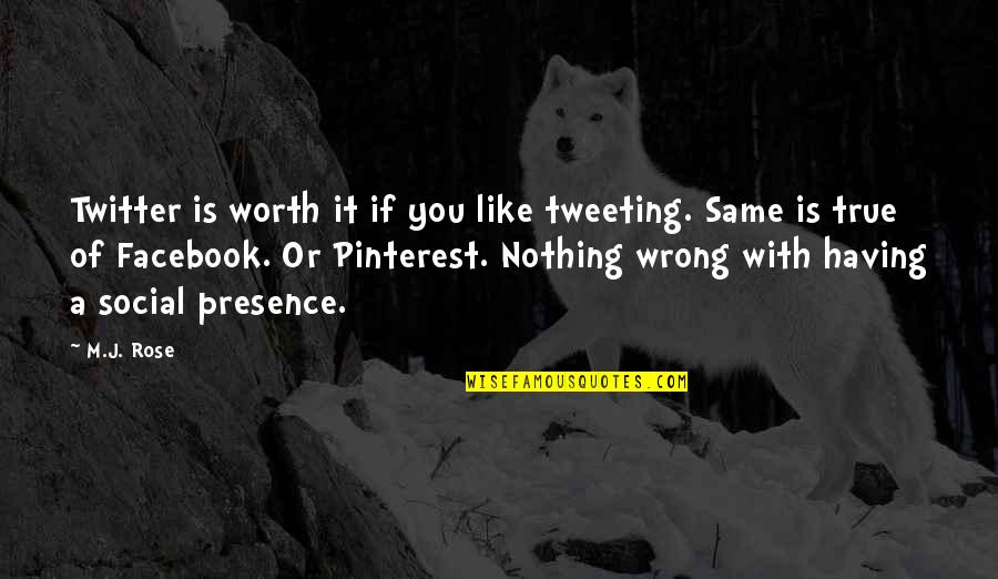 Like On Facebook Quotes By M.J. Rose: Twitter is worth it if you like tweeting.
