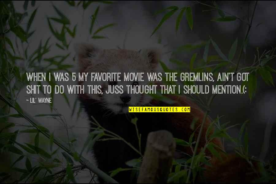 Lil B Quotes By Lil' Wayne: When i was 5 my favorite movie was