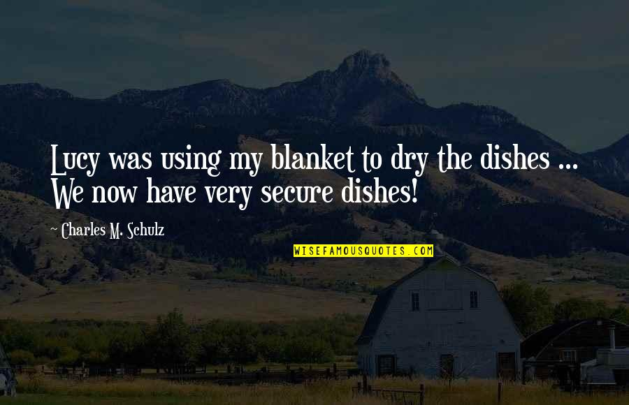 Lil Bro Love Quotes By Charles M. Schulz: Lucy was using my blanket to dry the