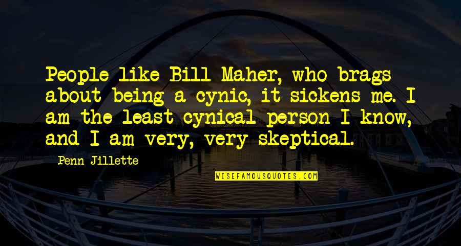 Lil Kim You Got Served Quotes By Penn Jillette: People like Bill Maher, who brags about being