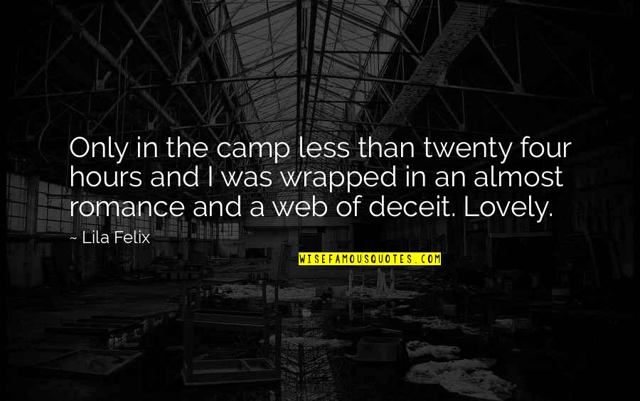 Lila Quotes By Lila Felix: Only in the camp less than twenty four