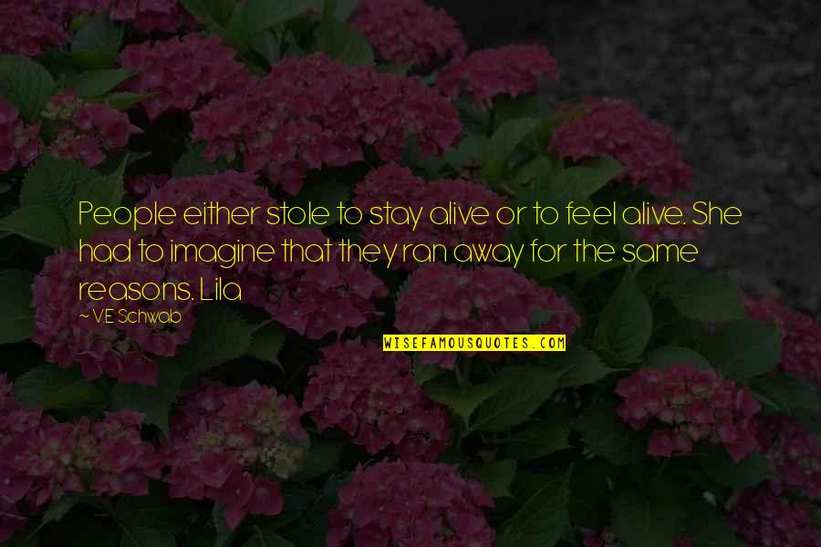 Lila Quotes By V.E Schwab: People either stole to stay alive or to