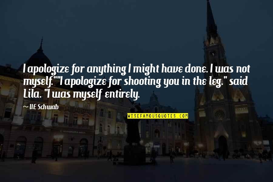 Lila Quotes By V.E Schwab: I apologize for anything I might have done.
