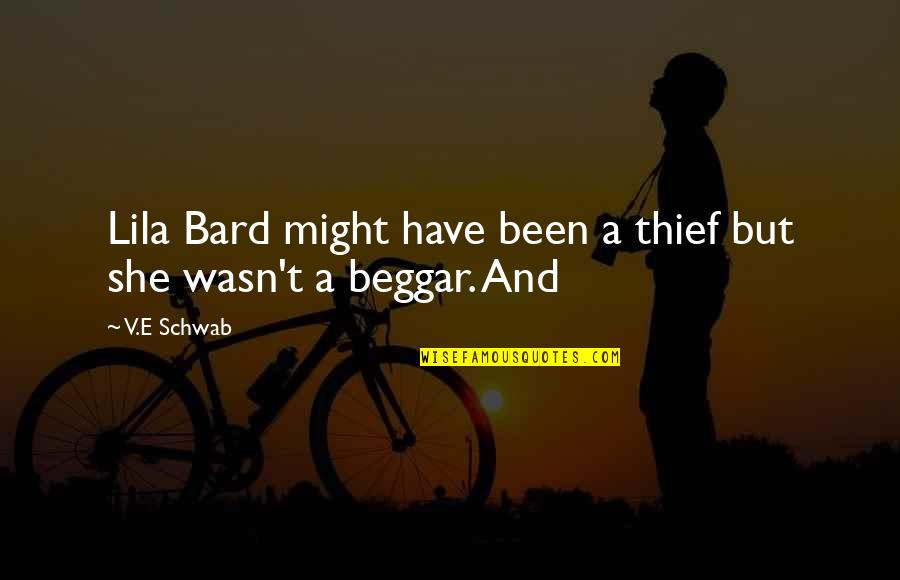 Lila Quotes By V.E Schwab: Lila Bard might have been a thief but