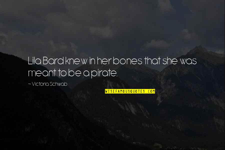 Lila Quotes By Victoria Schwab: Lila Bard knew in her bones that she