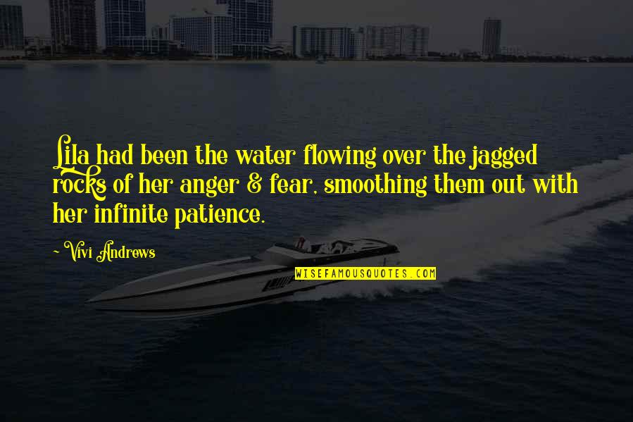 Lila Quotes By Vivi Andrews: Lila had been the water flowing over the