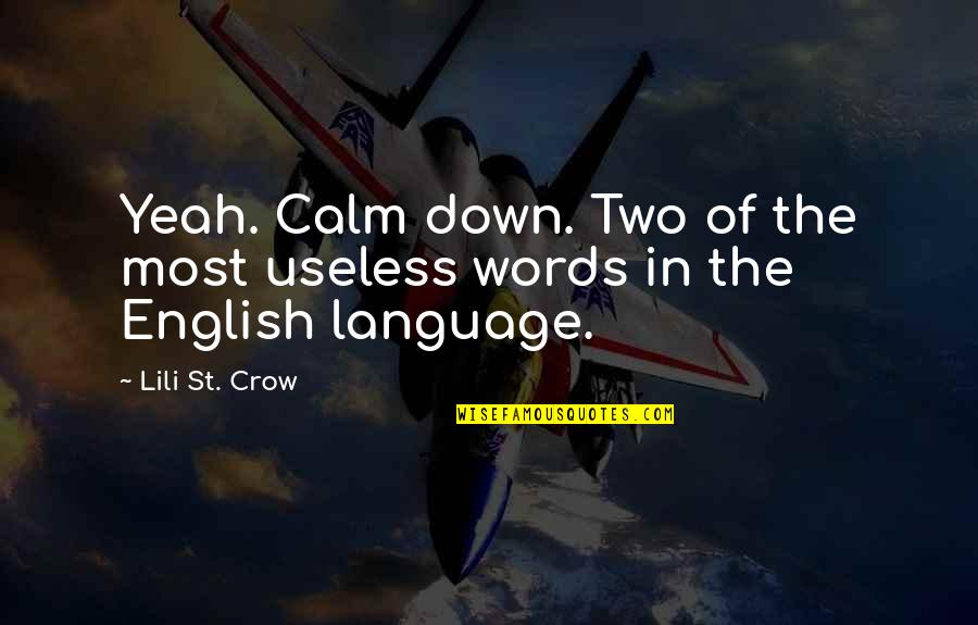 Lili Quotes By Lili St. Crow: Yeah. Calm down. Two of the most useless