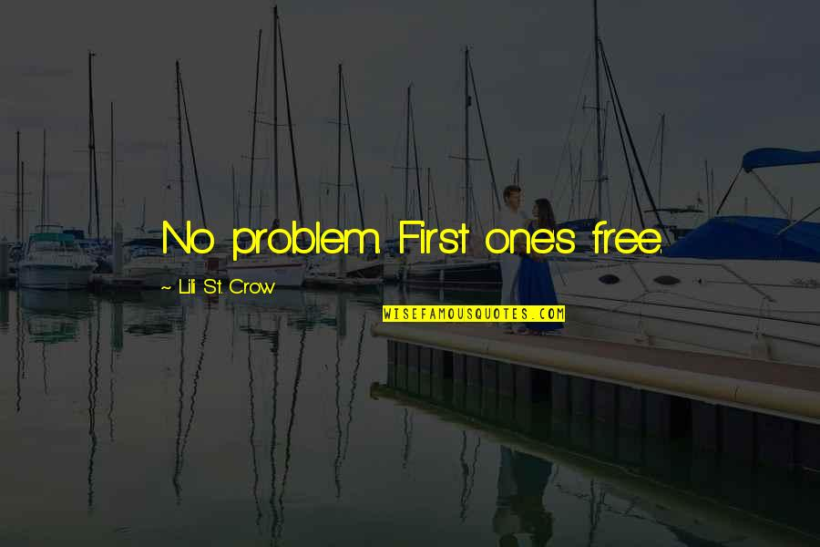 Lili Quotes By Lili St. Crow: No problem. First one's free.