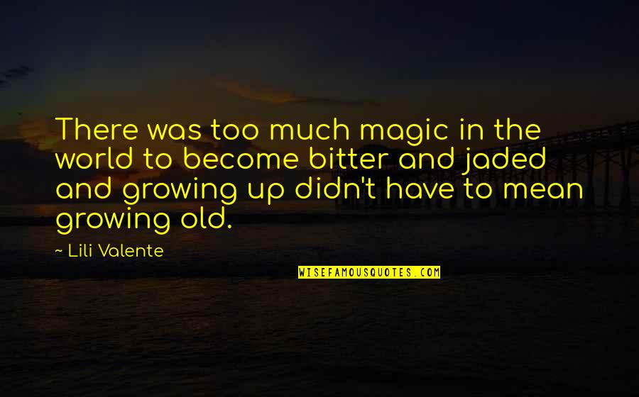 Lili Quotes By Lili Valente: There was too much magic in the world