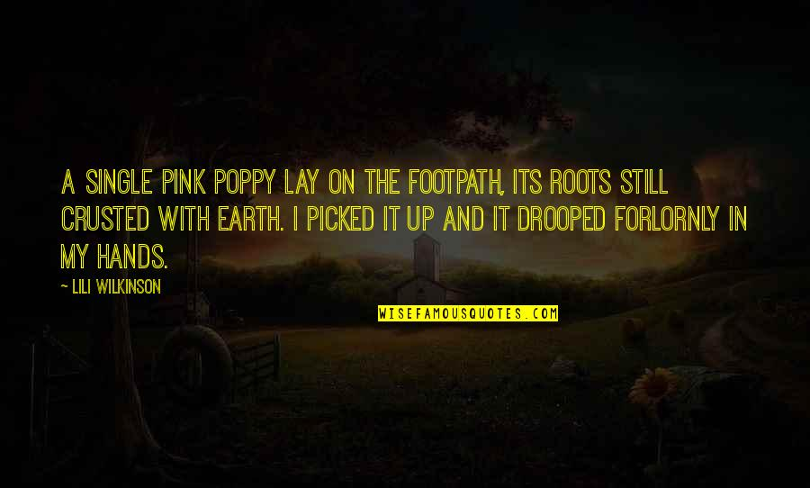 Lili Quotes By Lili Wilkinson: A single pink poppy lay on the footpath,