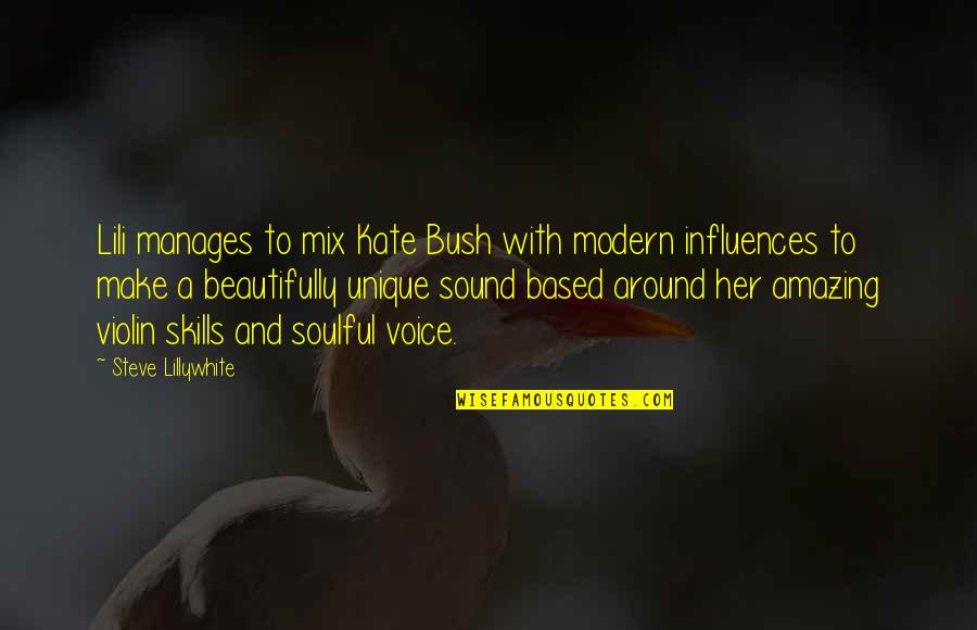 Lili Quotes By Steve Lillywhite: Lili manages to mix Kate Bush with modern