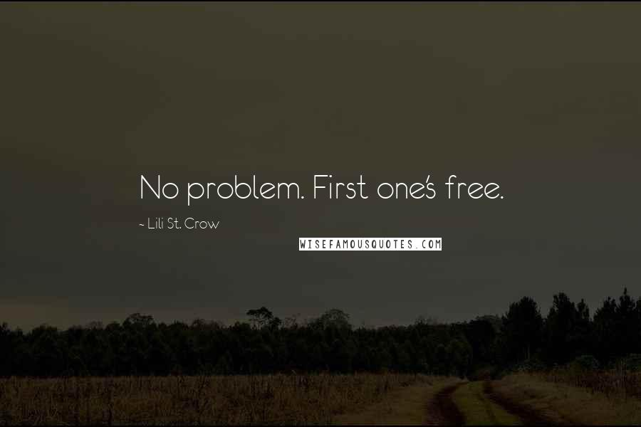 Lili St. Crow quotes: No problem. First one's free.