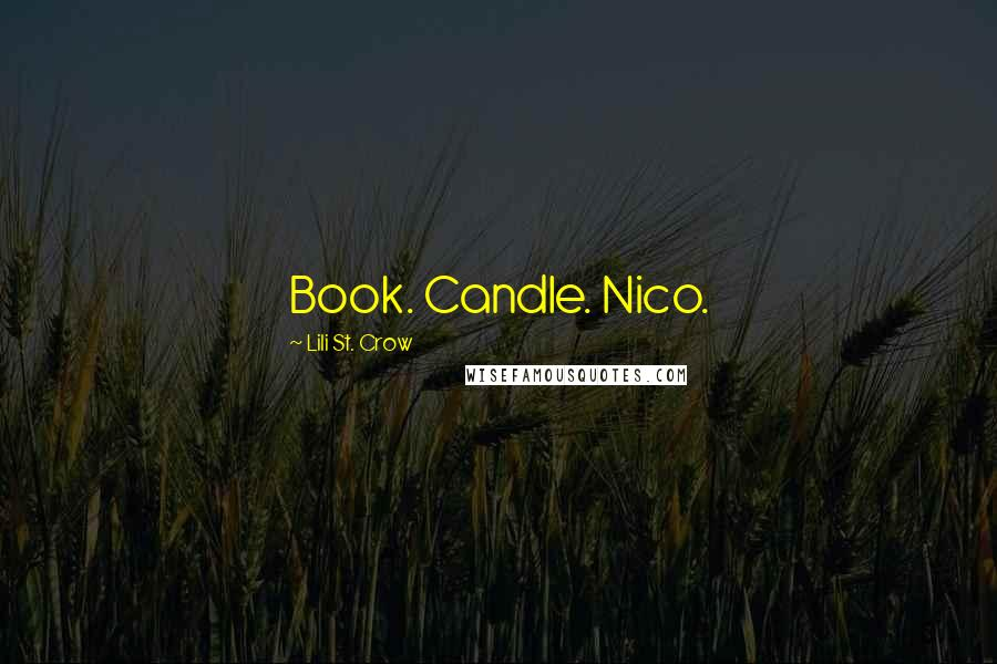 Lili St. Crow quotes: Book. Candle. Nico.