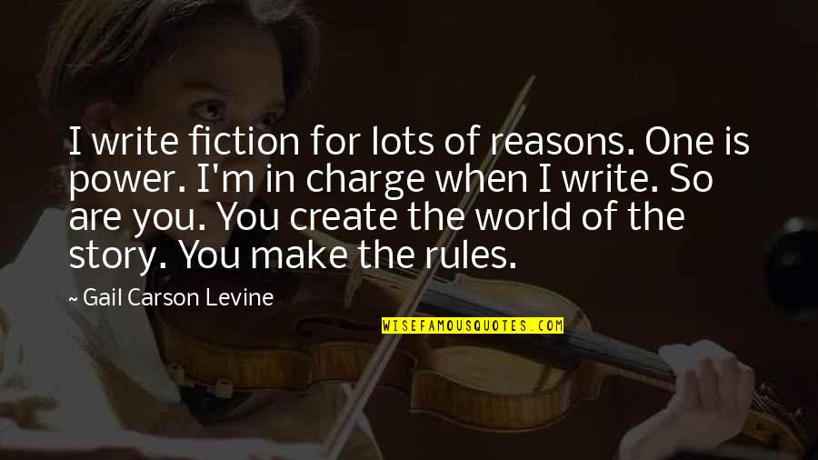 Lillian Leitzel Quotes By Gail Carson Levine: I write fiction for lots of reasons. One
