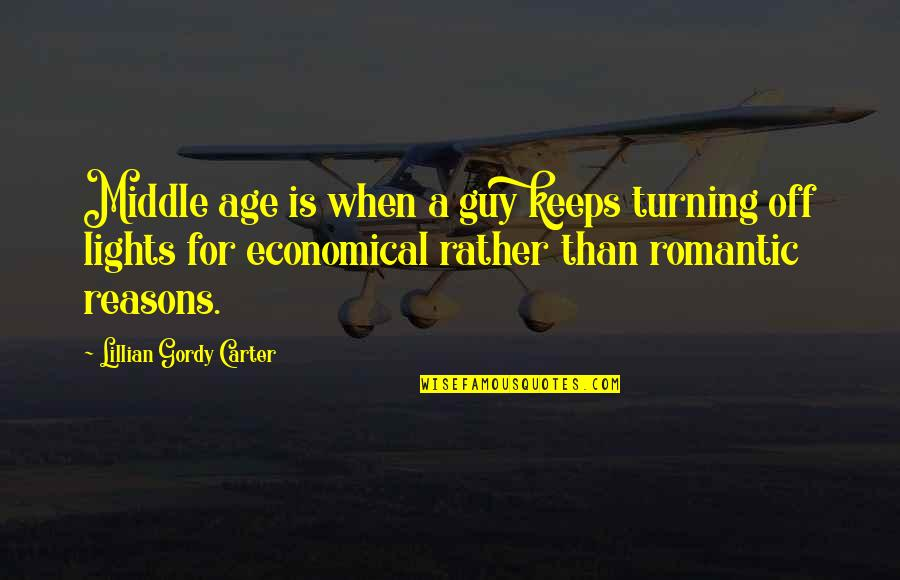 Lillian Quotes By Lillian Gordy Carter: Middle age is when a guy keeps turning