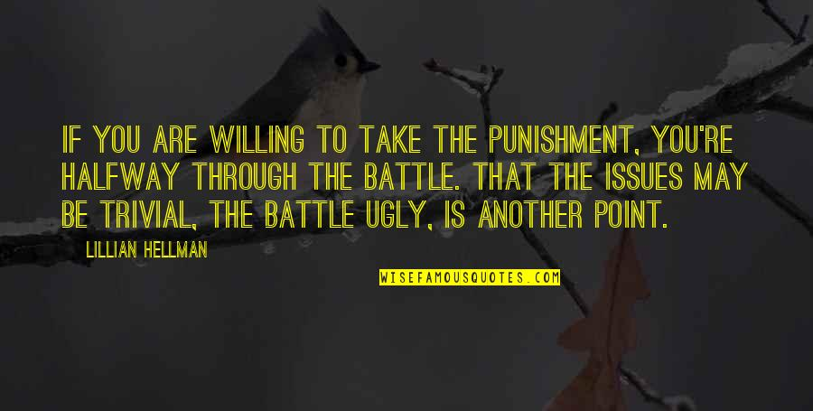 Lillian Quotes By Lillian Hellman: If you are willing to take the punishment,