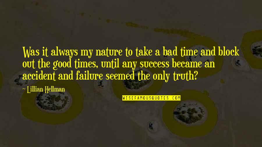 Lillian Quotes By Lillian Hellman: Was it always my nature to take a