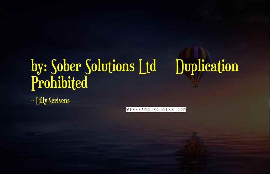 Lilly Scrivens quotes: by: Sober Solutions Ltd Duplication Prohibited