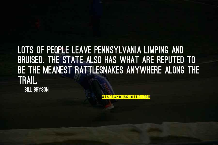 Limping Quotes By Bill Bryson: Lots of people leave Pennsylvania limping and bruised.