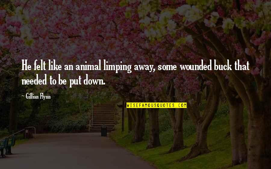 Limping Quotes By Gillian Flynn: He felt like an animal limping away, some
