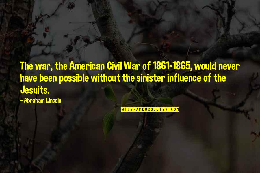 Lincoln And The Civil War Quotes By Abraham Lincoln: The war, the American Civil War of 1861-1865,