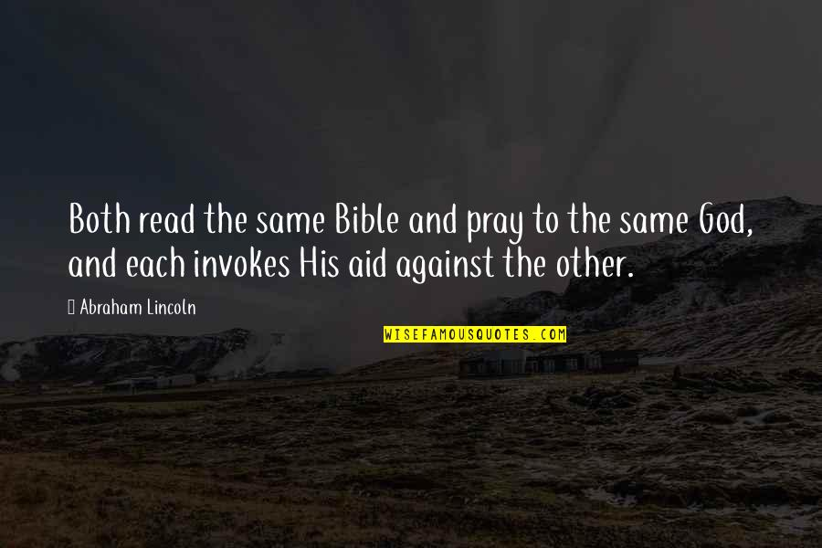 Lincoln And The Civil War Quotes By Abraham Lincoln: Both read the same Bible and pray to