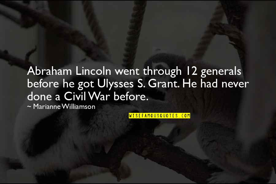 Lincoln And The Civil War Quotes By Marianne Williamson: Abraham Lincoln went through 12 generals before he