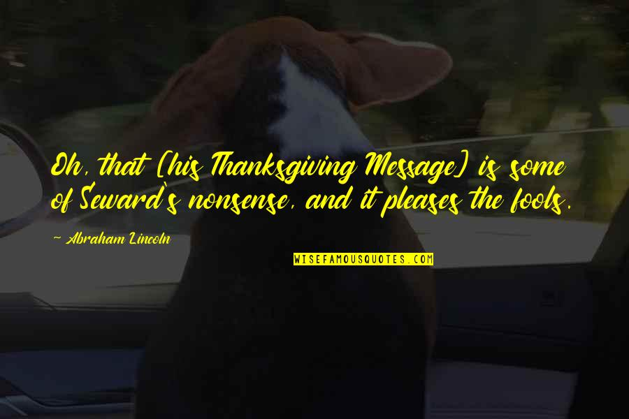 Lincoln's Quotes By Abraham Lincoln: Oh, that [his Thanksgiving Message] is some of