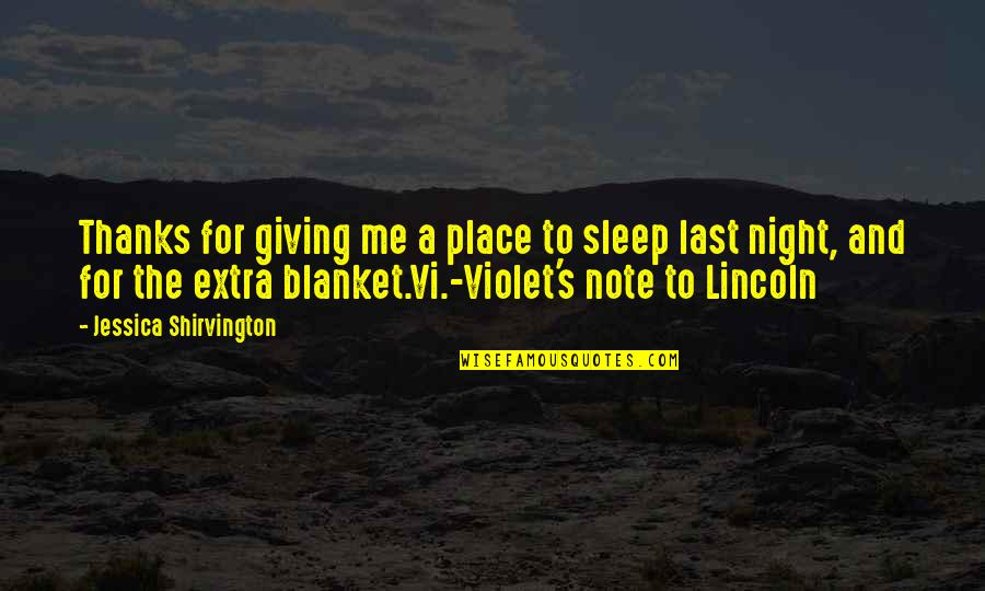 Lincoln's Quotes By Jessica Shirvington: Thanks for giving me a place to sleep