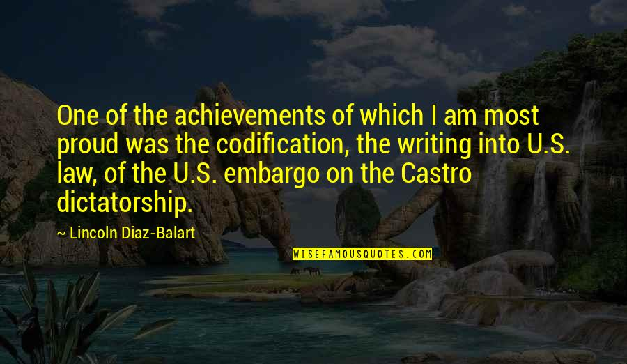 Lincoln's Quotes By Lincoln Diaz-Balart: One of the achievements of which I am