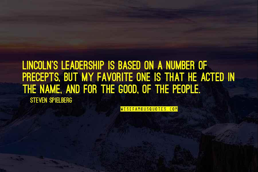Lincoln's Quotes By Steven Spielberg: Lincoln's leadership is based on a number of