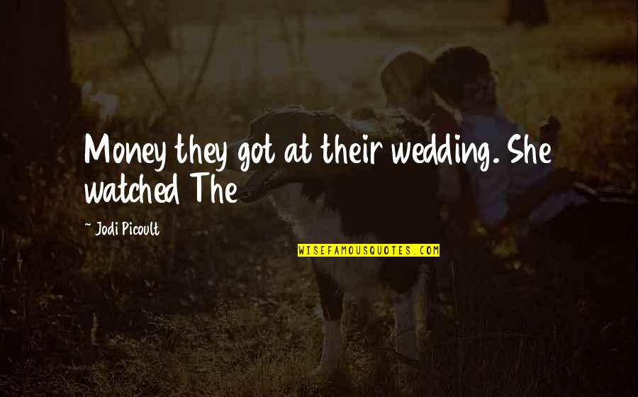 Linda Darling Hammond Quotes By Jodi Picoult: Money they got at their wedding. She watched