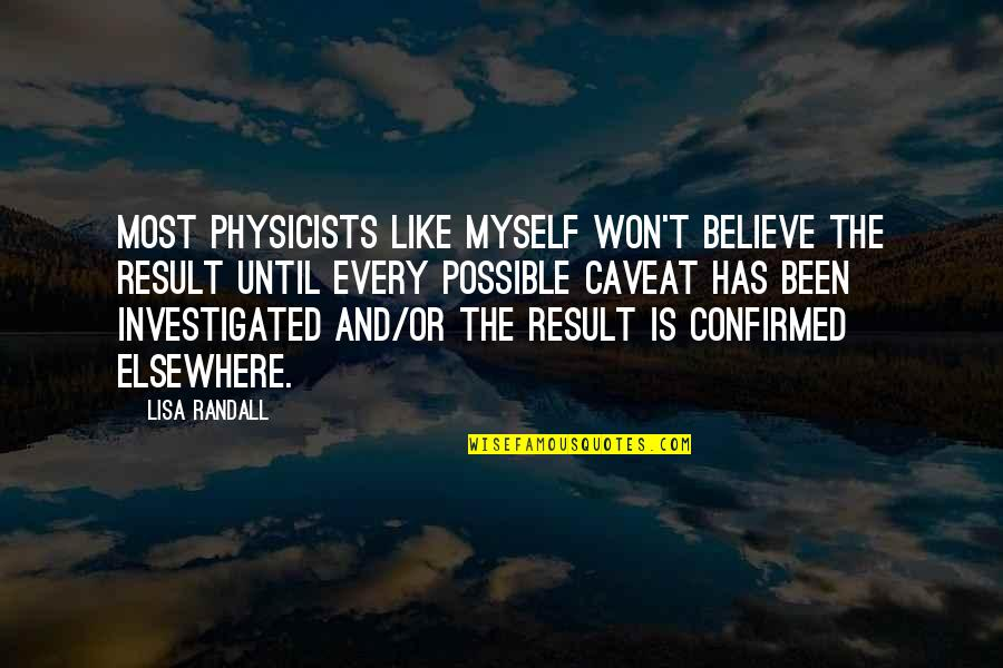 Linda Darling Hammond Quotes By Lisa Randall: Most physicists like myself won't believe the result