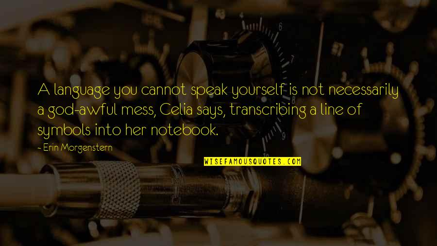 Line X Quotes By Erin Morgenstern: A language you cannot speak yourself is not