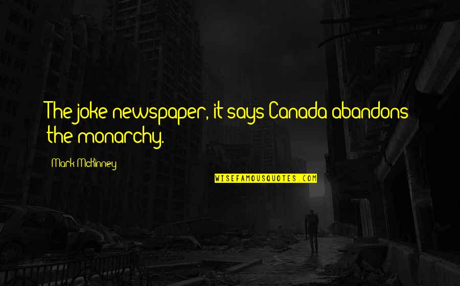 Lini Quotes By Mark McKinney: The joke newspaper, it says Canada abandons the