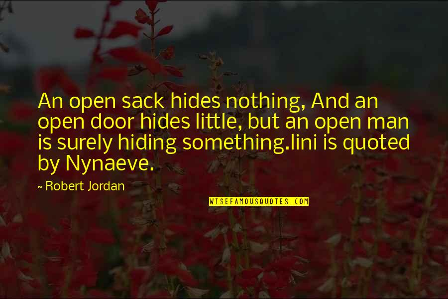Lini Quotes By Robert Jordan: An open sack hides nothing, And an open