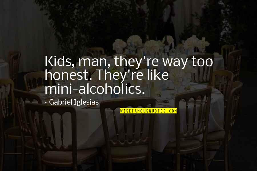 Linux Nested Quotes By Gabriel Iglesias: Kids, man, they're way too honest. They're like