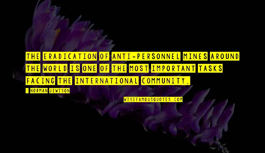 Linux Nested Quotes By Norman Jewison: The eradication of anti-personnel mines around the world