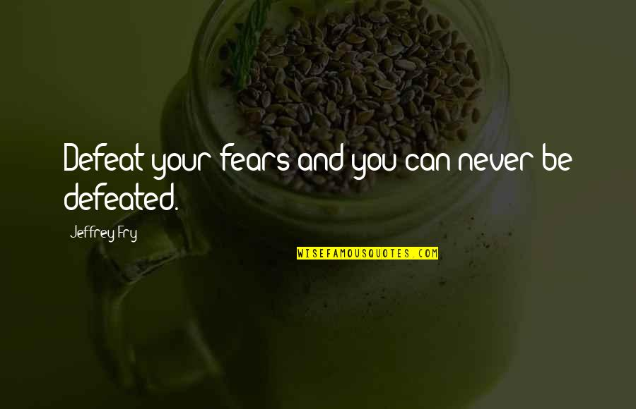 Linux Shell String Quotes By Jeffrey Fry: Defeat your fears and you can never be