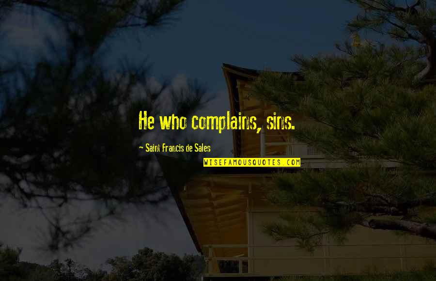 Linux Shell String Quotes By Saint Francis De Sales: He who complains, sins.