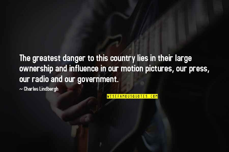 Lion Eyes Quotes By Charles Lindbergh: The greatest danger to this country lies in
