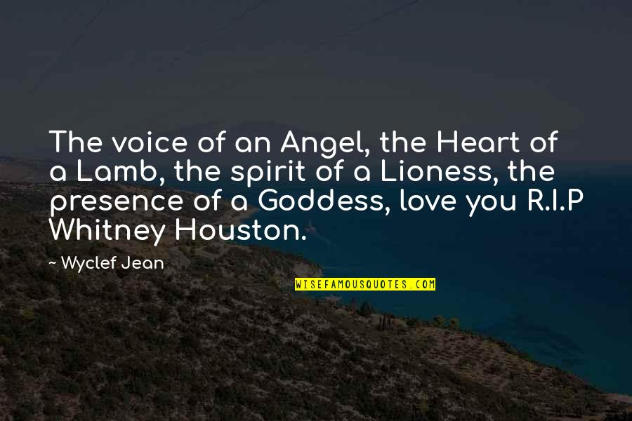 Lioness Heart Quotes By Wyclef Jean: The voice of an Angel, the Heart of