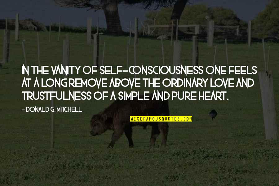 Lions Territory Quotes By Donald G. Mitchell: In the vanity of self-consciousness one feels at