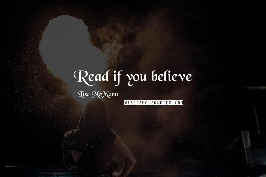Lisa McMann quotes: Read if you believe